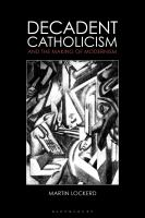 Decadent Catholicism and the making of modernism