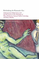 Rethinking the Romantic era : androgynous subjectivity and the re-creative in the writings of Mary Robinson, Samuel Taylor Coleridge, and Mary Shelley