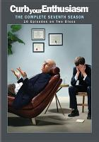 Curb your enthusiasm. The complete seventh season [videorecording] / directed by Larry Charles [and others] ; written by Larry David.