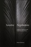 Sensitive negotiations : indigenous diplomacy and British Romantic poetry