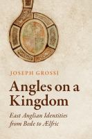 Angles on a kingdom : East Anglian identities from Bede to Ælfric
