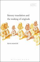 Literary translation and the making of originals / Karen Emmerich.