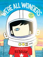 We're all wonders / written and illustrated by R.J. Palacio.