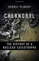 Chernobyl : the history of a nuclear catastrophe / Serhii Plokhy.
