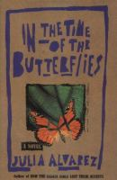 In the time of the butterflies / Julia Alvarez.