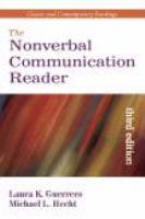 The nonverbal communication reader : classic and contemporary readings / edited by Laura K. Guerrero, Michael L. Hecht.