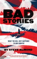 Bad stories : what the hell just happened to our country First edition.