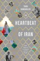 The heartbeat of Iran : real voices of a country and its people