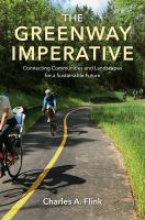 The greenway imperative : connecting communities and landscapes for a sustainable future