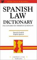 Spanish law dictionary : Spanish/English, English/Spanish = Diccionario de términos jurídicos ; espanõl-inglés, inglés-español / [editorial team, P.H. Collin[and others]].