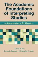 The academic foundations of interpreting studies : an introduction to its theories