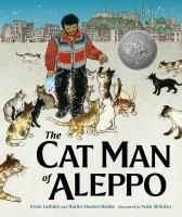 The cat man of Aleppo / Irene Latham and Karim Shamsi-Basha ; illustrated by Yuko Shimizu.