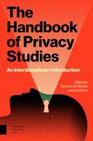 The handbook of privacy studies : an interdisciplinary introduction