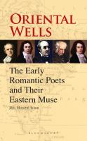 Oriental Wells : The Early Romantic Poets and Their Eastern Muse