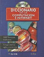 Nuevo diccionario de la computación e Internet, inglés-español : 2500 términos explicados : incluye además siglas y acrónimos.