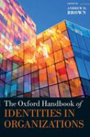 The Oxford handbook of identities in organizations First edition.