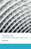 Changing times : economics, policies, and resource allocation in Britain since 1951 First edition.