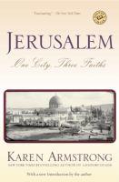 Jerusalem : one city, three faiths 2005 Ballantine books Trade pbk. ed.