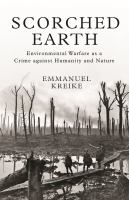 Scorched Earth : Environmental Warfare As a Crime Against Humanity and Nature