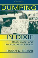 Dumping in Dixie : race, class, and environmental quality 3rd ed.