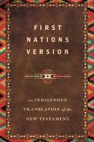 First Nations Version : an indigenous translation of the New Testament