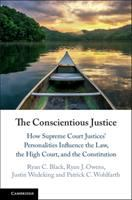 The conscientious justice : how Supreme Court justices' personalities influence the law, the high court, and the Constitution