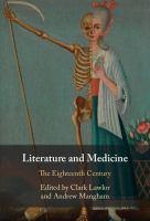 Literature and medicine. Volume 1, The eighteenth century
