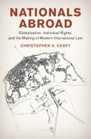 Nationals abroad : globalization, individual rights, and the making of modern international law