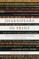 Shakespeare in print : a history and chronology of Shakespeare publishing Second edition.