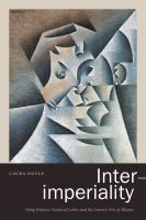Inter-imperiality : vying empires, gendered labor, and the literary arts of alliance