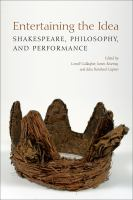 Entertaining the idea : Shakespeare, philosophy, and performance