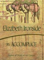 The accomplice / Elizabeth Ironside.