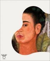 Frida Kahlo : beyond the myth / edited by Deigo Sileo.