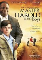 """Master Harold""-- and the boys / Shoreline Entertainment presents a Focus Films, Foxboro Company, Reuben Cannon Productions production of a Spier Films production ; produced by Michael Auret ..."
