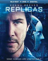 Replicas / Entertainment Studios Motion Pictures and Riverstone Pictures present ; produced by Stephen Hamel
