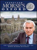 Inspector Morse's Oxford : the inspirational setting for the Morse murder mysteries 25 year anniversary.