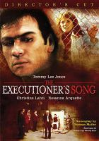 Executioner's song Director's cut.