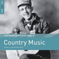 Rough guide to the roots of country music : reborn and remastered.