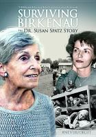 Surviving Birkenau : the Dr. Susan Spatz story Widescreen.