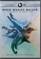 When whales walked : journeys in deep time Widescreen.