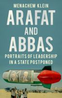 Arafat and Abbas : portraits of leadership in a state postponed