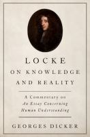 Locke on knowledge and reality : a commentary on An essay concerning human understanding