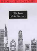 Look of architecture / Witold Rybczynski.