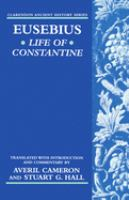 Life of Constantine / Eusebius ; introduction, translation, and commentary by Averil Cameron and Stuart G. Hall.