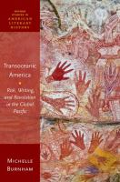 Transoceanic America : risk, writing, and revolution in the global Pacific First edition.