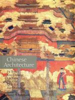 Chinese architecture / Fu Xinian [and others] ; English text edited and expanded by Nancy S. Steinhardt.