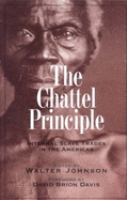 Chattel principle : internal slave trades in the Americas / edited by Walter Johnson.