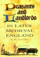 Peasants and landlords in later Medieval England / E.B. Fryde.