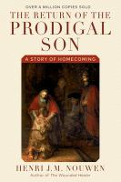 Return of the prodigal son : a story of homecoming First Image Books edition.
