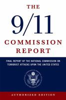 9/11 Commission report : final report of the National Commission on Terrorist Attacks Upon the United States.